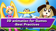 12.04.14 | 2D Animation for Games – Best Practices (Half Day) – Rescheduled