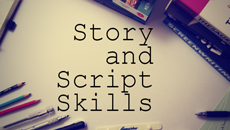 25.02.15 | STORY AND SCRIPT SKILLS – Story Development and Screenwriting for  Visual Creatives (5 Wednesday Evenings)