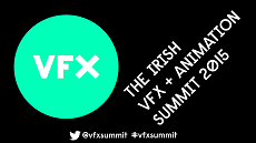 The Irish VFX & Animation Summit 2015