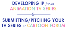 29.04.16 | Developing IP for an Animation TV Series and Submitting/Pitching your TV Series at Cartoon Forum – One Day Event