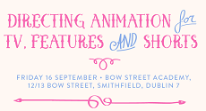 16.09.16 | Directing Animation for Features, Shorts and TV – One Day Event