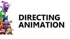14.02.17 | Directing Animation for TV Series, Short Films and Commercials (5 Tuesday Evenings)
